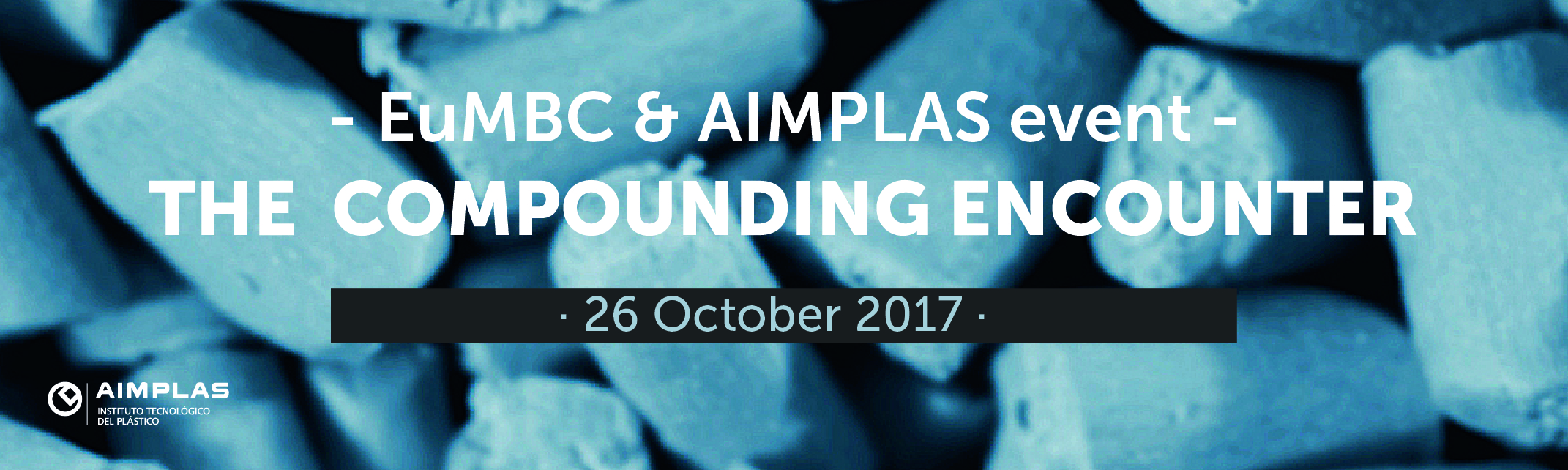 Imagen cabecera: EuMBC & AIMPLAS event. The Compounding encounter